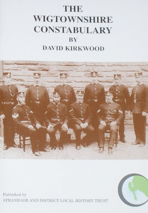 The Wigtownshire Constabulary, by David Kirkwood